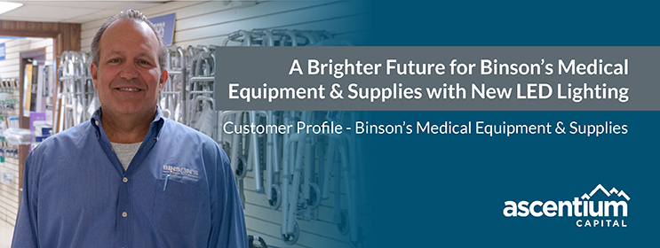A Brighter Future for Binson's Medical Equipment & Supplies with LED Financing