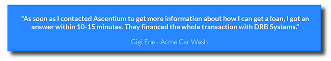 Text of quote from Gigi Ene of Acme Car Wash saying that Ascentium is very quick to respond to requests for financing