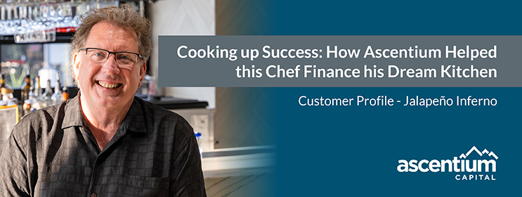 cooking up success - how Ascentium helped this chef finance his dream commercial kitchen